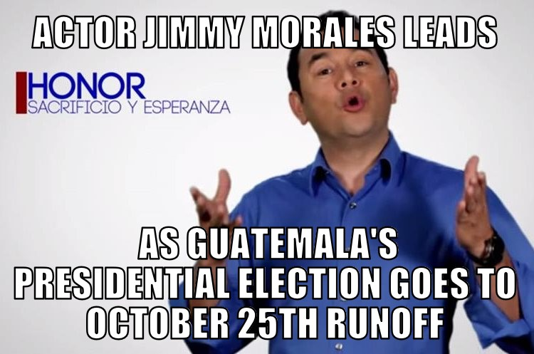 guatelec9 7 15 jimmy morales leads as guatemala election goes to runoff memenews