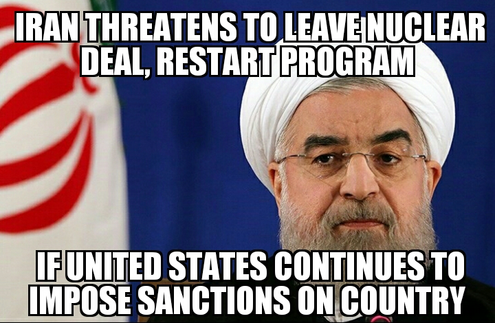 meme2017 08 15 09 09 30 iran threatens to leave nuclear deal memenews