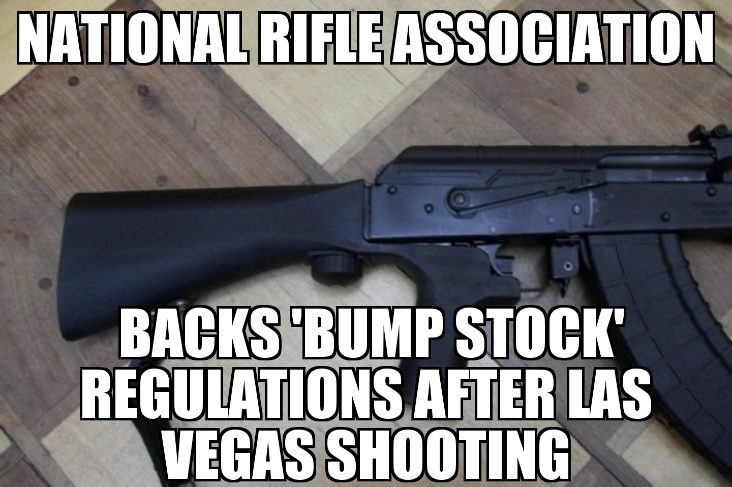 meme2017 10 06 10 19 17 nra backs 'bump stock' regulations memenews