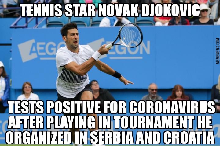 Novak Djokovic Tests Positive For Coronavirus Memenews Com