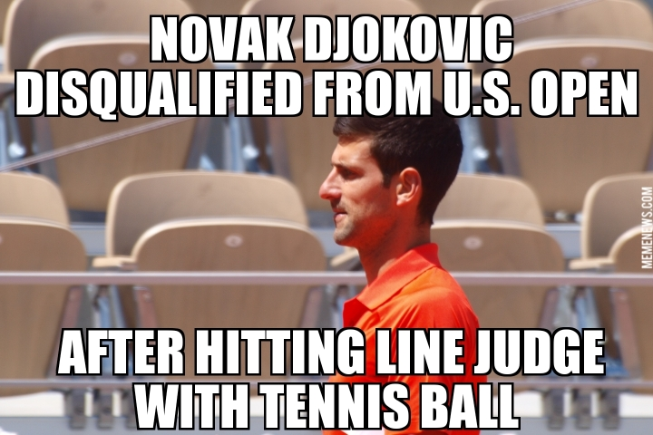 Novak Djokovic Disqualified From U S Open Memenews Com